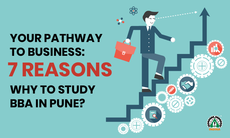 Your Pathway To Business: 7 Reasons Why To Study BBA In Pune